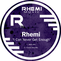Rhemi - I Can Never Get Enough