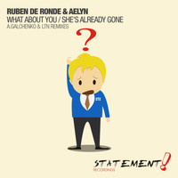 Ruben de Ronde & Aelyn - What About You / She's Already Gone (Remixes)