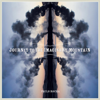 Paulo Rocha - Journey to the Imaginary Mountain