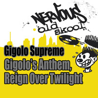 Gigolo Supreme - Gigolo's Anthem / Reign Over Twilight