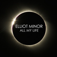 Elliot Minor - All My Life