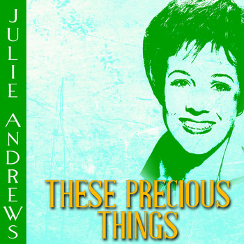 Julie Andrews - These Precious Things