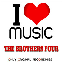 The Brothers Four - I Love Music - Only Original Recondings