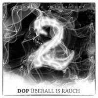 Dop - Überall is Rauch 2 (Explicit)
