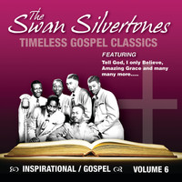 The Swan Silvertones - Timeless Gospel Classics Vol. 6