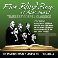 The Five Blind Boys Of Alabama - Timeless Gospel Classics Vol. 4