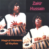 Zakir Hussain - Magical Moments of Rhythm