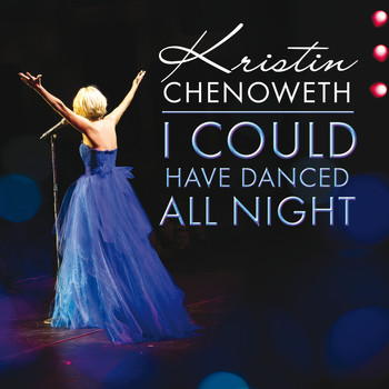Kristin Chenoweth - I Could Have Danced All Night (Live)