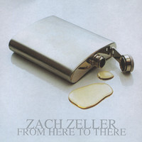 Zach Zeller - From Here To There
