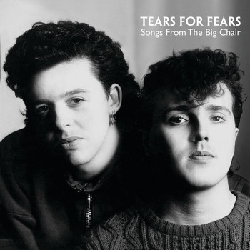 Tears For Fears - Songs From The Big Chair (Deluxe)