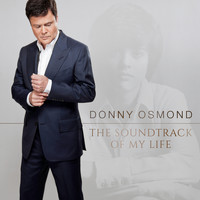 Donny Osmond - The Soundtrack Of My Life