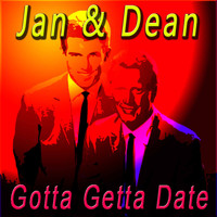 Jan & Dean - Gotta Getta Date