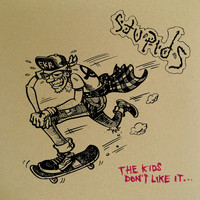 Stupids - The Kids Don't Like It (Deluxe Edition) (Explicit)