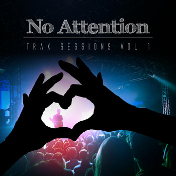 Various Artists - No Attention Trax Sessions, Vol. 1