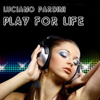 Luciano Pardini - Play for Life