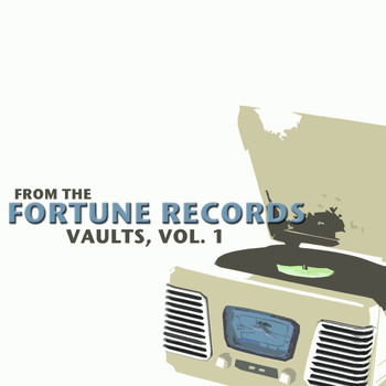 Various Artists - From the Fortune Records Vaults, Vol. 1