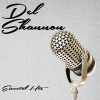 Del Shannon - Essential Hits