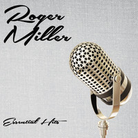 Roger Miller - Essential Hits