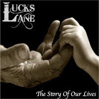 Lucks Lane - The Story Of Our Lives