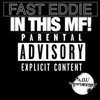 Fast Eddie - In This Mf