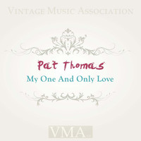 Pat Thomas - My One and Only Love