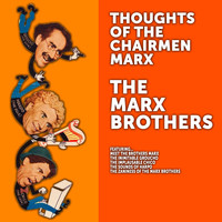 The Marx Brothers - Thoughts of the Chairmen Marx