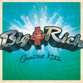 Big & Rich - Greatest Hits