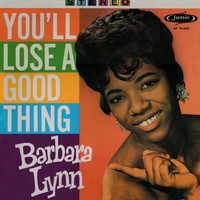 Barbara Lynn / - You'll Lose A Good Thing