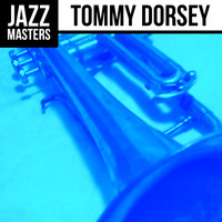 Tommy Dorsey - Jazz Masters: Tommy Dorsey