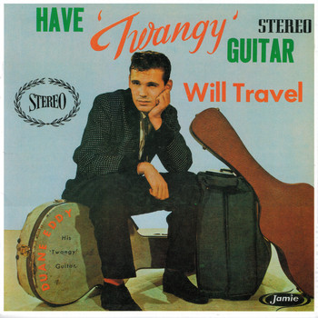 Duane Eddy - Have 'Twangy' Guitar Will Travel