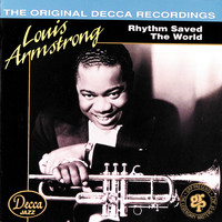 Louis Armstrong - Rhythm Saved The World