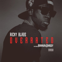 Ricky Blaze - Overrated (feat. Kranium & Shaggy)
