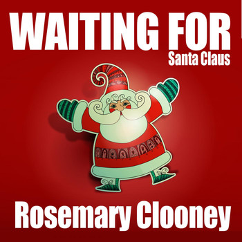 Rosemary Clooney - Waiting for Santa Claus