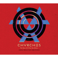 CHVRCHES - The Bones Of What You Believe (Asia Deluxe Edition [Explicit])
