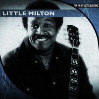 Little Milton - Time for Hot Electric Blues Songs