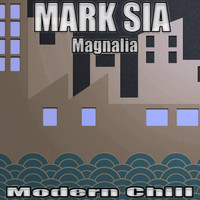 Mark Sia - Magnalia (Modern Chill)
