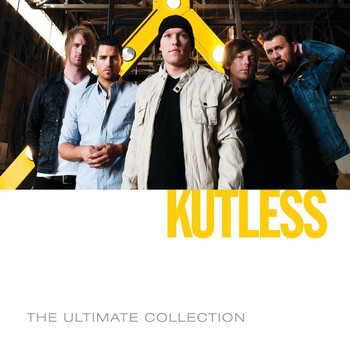 Kutless - The Ultimate Collection