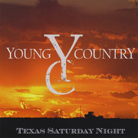 Young Country - Texas Saturday Night