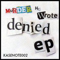 Murder He Wrote - Denied
