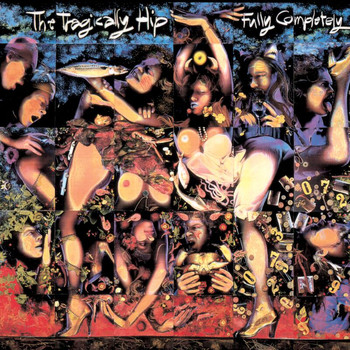 The Tragically Hip - Fully Completely (Deluxe [Explicit])