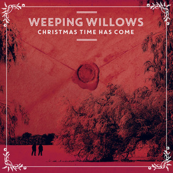 Weeping Willows - Christmas Time Has Come
