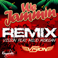 Vision - We Jammin Remix