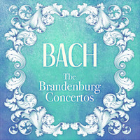 Consort of London - Bach: The Brandenburg Concertos