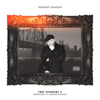 Tragedy Khadafi - Free Thinkers 2 (Explicit)