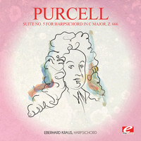 Henry Purcell - Purcell: Suite No. 5 for Harpsichord in C Major, Z. 666 (Digitally Remastered)
