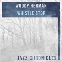 Woody Herman - Whistle Stop (Live)