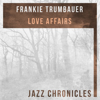 Frankie Trumbauer - Love Affairs (Live)