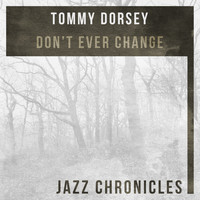 Tommy Dorsey - Don't Ever Change (Live)