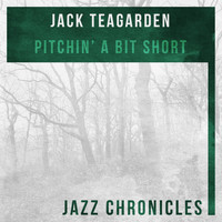 Jack Teagarden - Pitchin' a Bit Short (Live)