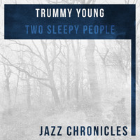 Trummy Young - Two Sleepy People (Live)